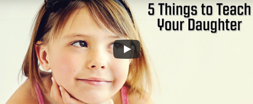 5 Things to Teach Your Daughter