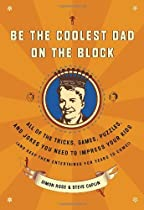 Be the Coolest Dad on the Block by Simon Rose & Steve Caplin