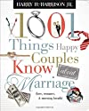 1001 Things Happy Couples Know About Marriage by Harry H. Harrison Jr.